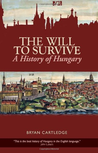 9780231702249: The Will to Survive: A History of Hungary (Columbia/Hurst)
