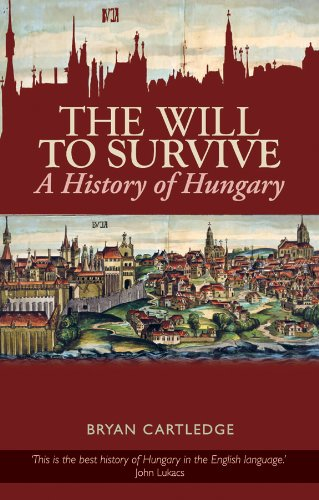 9780231702256: The Will to Survive: A History of Hungary (Columbia/Hurst)