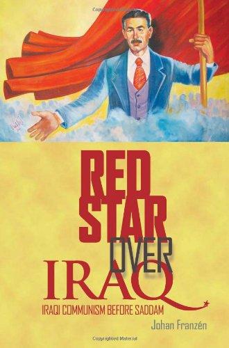 Red Star Over Iraq: Iraqi Communism Before: Johan Franz?n