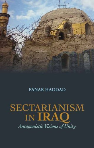 9780231702324: Sectarianism in Iraq: Antagonistic Visions of Unity