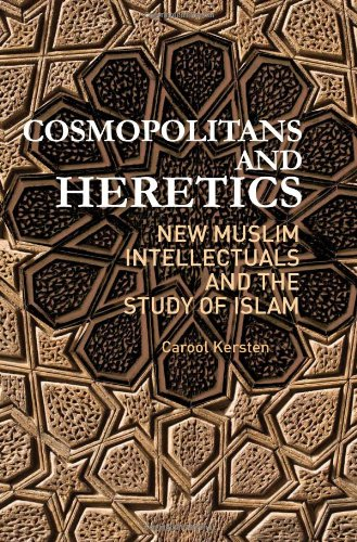 9780231702393: Cosmopolitans and Heretics: New Muslim Intellectuals and the Study of Islam (Columbia/Hurst)