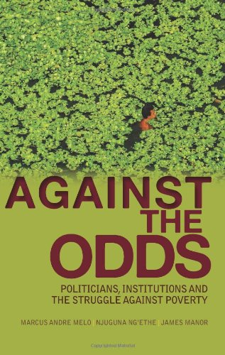 9780231702485: Against the Odds: Politicians, Institutions, and the Struggle Against Poverty (Columbia/Hurst)