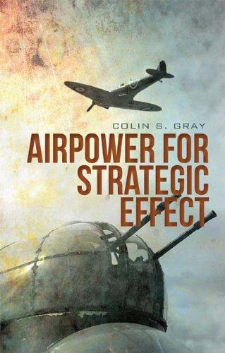 9780231703000: Airpower for Strategic Effect (Columbia/Hurst)