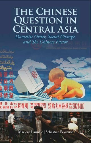 9780231703048: The Chinese Question in Central Asia: Domestic Order, Social Change, and the Chinese Factor (Columbia/Hurst)