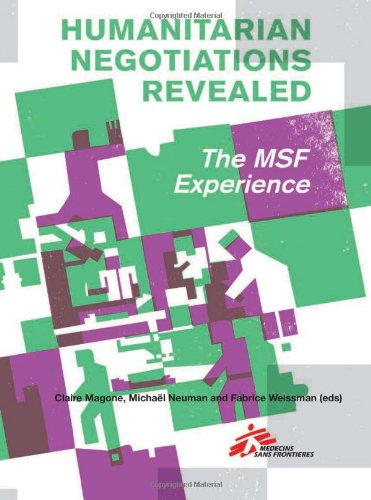 Humanitarian Negotiations Revealed: The MSF Experience (Columbia/Hurst)