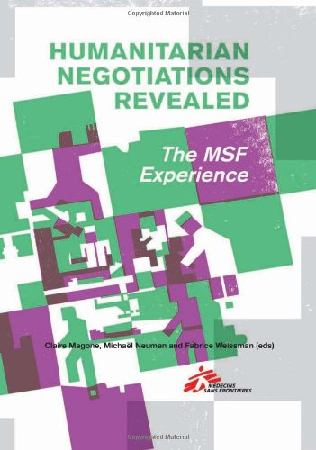 9780231703154: Humanitarian Negotiations Revealed: The MSF Experience (Columbia/Hurst)
