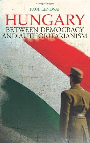 9780231703222: Hungary: Between Democracy and Authoritarianism (Columbia/Hurst)