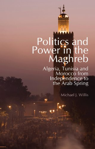 9780231703246: Politics and Power in the Maghreb: Algeria, Tunisia and Morocco from Independence to the Arab Spring (Columbia/Hurst)