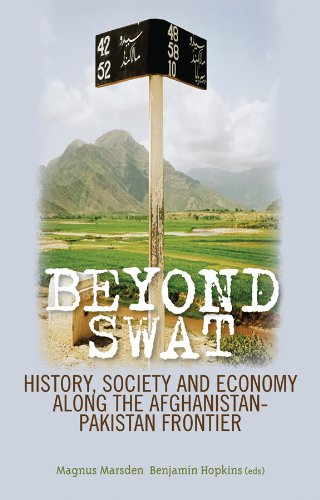 9780231703505: Beyond Swat: History, Society, and Economy Along the Afghanistan-Pakistan Frontier (Columbia/Hurst)