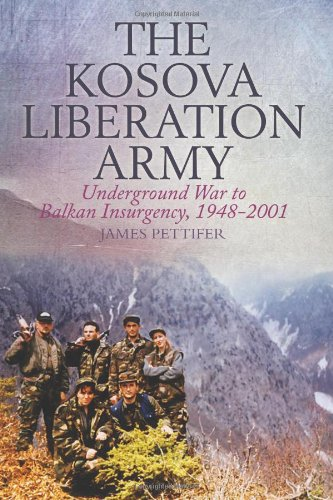 9780231703727: The Kosova Liberation Army: Underground War to Balkan Insurgency, 1948-2001