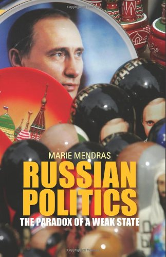 Russian Politics: The Paradox of a Weak State (Columbia/Hurst): Mendras, Marie