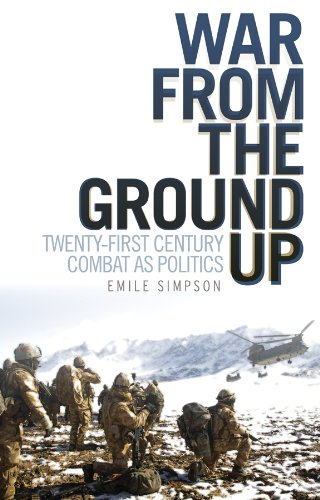 9780231704069: War From the Ground Up: Twenty-First Century Combat as Politics (Columbia/Hurst)