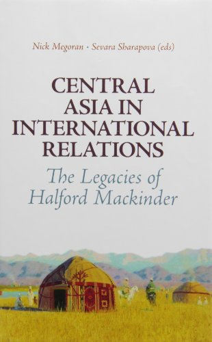 9780231704366: Central Asia in International Relations: The Legacies of Halford Mackinder (Columbia/Hurst)
