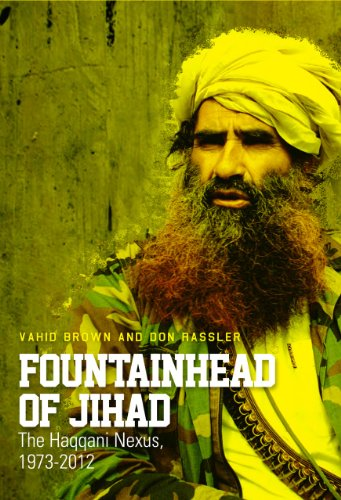 9780231704380: Fountainhead of Jihad: The Haqqani Nexus, 1973-2012 (Columbia/Hurst)