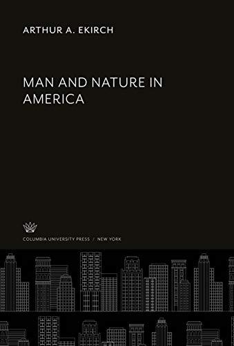 Man and Nature in America: Arthur A. Ekirch