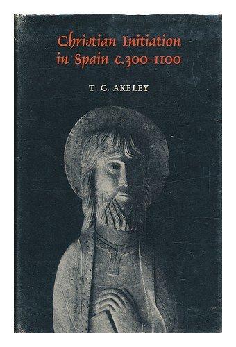 9780232510218: Christian initiation in Spain, c.300-1100
