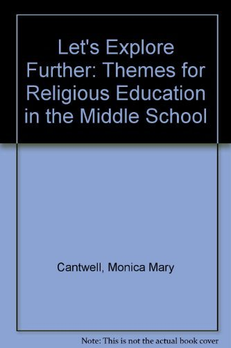 Let's Explore Further: Themes for Religious Education in the Middle School: Monica Mary ...