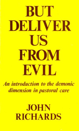 9780232512502: But deliver us from evil;: An introduction to the demonic dimension in pastoral care