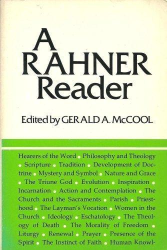 Rahner Reader: A Comprehensive Selection from Most of Karl Rahner's Published Works: Karl ...