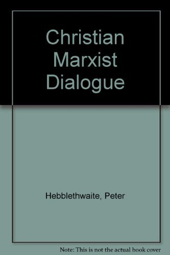 9780232513905: The Christian-Marxist Dialogue: Beginnings, Present Status, and Beyond