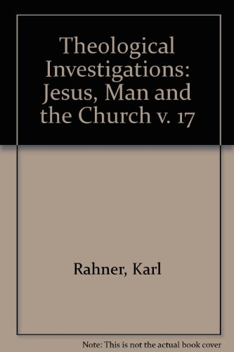 9780232514018: Theological Investigations: Jesus, Man and the Church v. 17