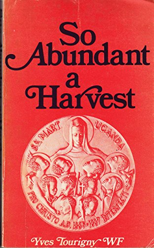 9780232514186: So abundant a harvest: The Catholic Church in Uganda, 1879-1979