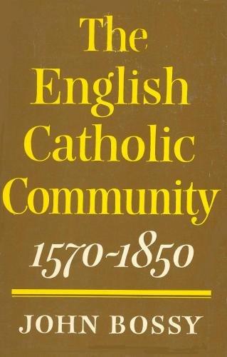 9780232514407: The English Catholic Community, 1570-1850