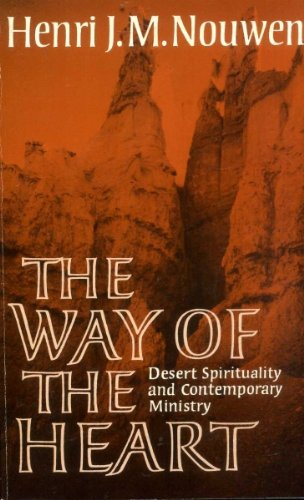 The Way of the Heart: Desert Spirituality and Contemporary Ministry (9780232515251) by Henri Nouwen