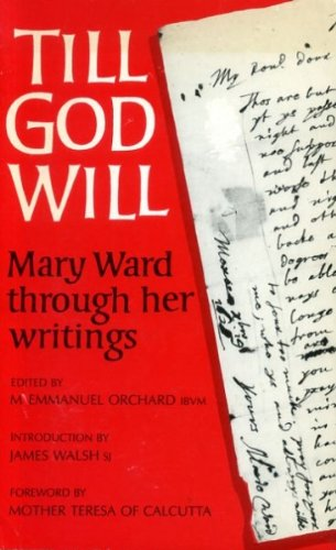 9780232516340: TILL GOD WILL Mary Ward through her writings