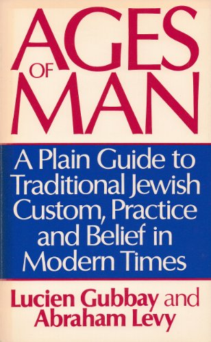 AGES OF MAN: A PLAIN GUIDE TO: Gubbay, Lucien and