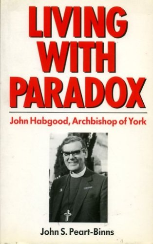 9780232516623: Living with Paradox: John Habgood, Archbishop of York