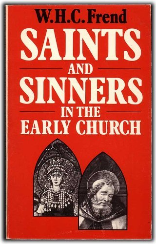 9780232516630: Saints and Sinners in the Early Church : Differing and Conflicting Traditions in the First Six Centuries