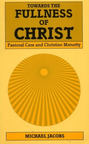 9780232517170: Towards the Fullness of Christ: Pastoral Care and Christian Maturity