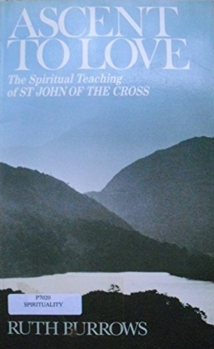 9780232517293: Ascent to Love: The Spiritual Teaching of St.John of the Cross