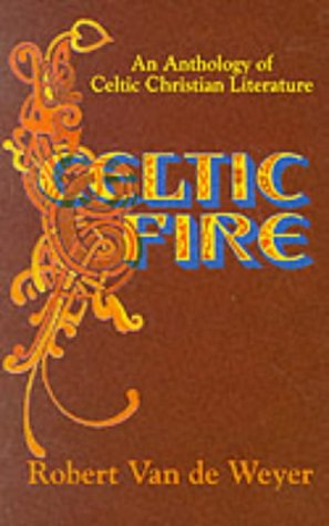 9780232517729: Celtic Fire an Anthology of Celtic Chris