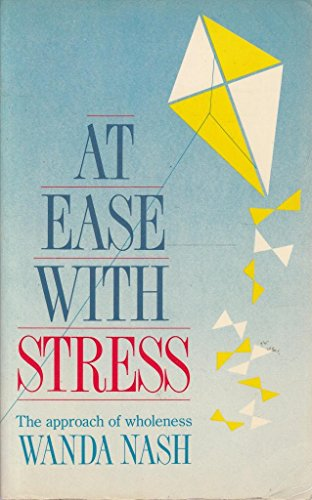 At Ease with Stress: The Approach of Wholeness