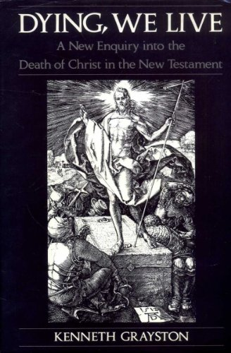 9780232518368: Dying, we live: a new enquiry into the death of Christ in the New Testament