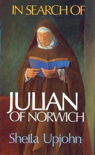In Search of Julian of Norwich: Upjohn, Sheila