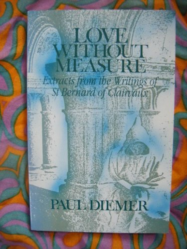 9780232518948: Love without Measure: Extracts from the Writings of St.Bernard of Clairvaux