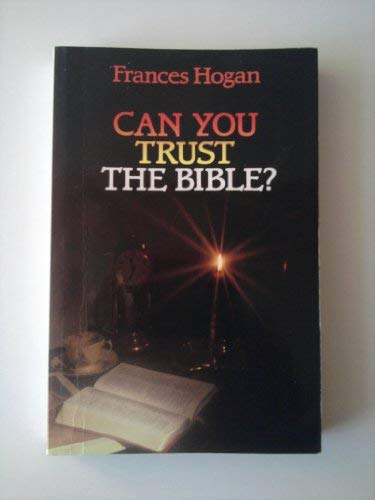 Can You Trust the Bible?: Hogan, Frances