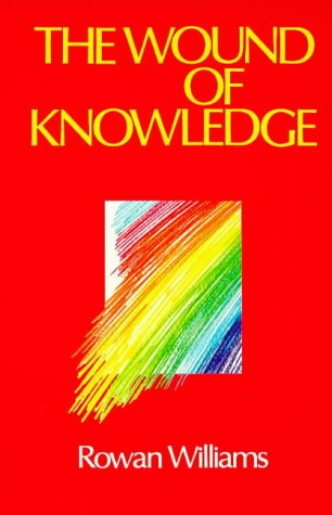 The Wound of Knowledge: Christian Spirituality from the New Testament to St.John of the Cross