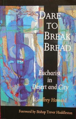 9780232519693: Dare to Break Bread: Eucharist in Desert and City