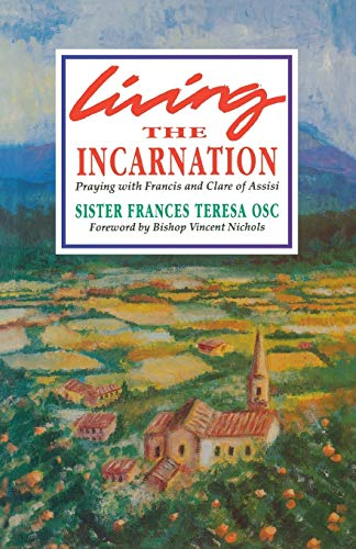 9780232519976: Living the Incarnation: Praying with Francis and Clare of Assisi