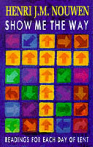 9780232519983: Show Me the Way : Readings for Each Day of Lent