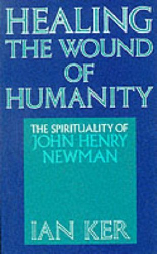 9780232520347: Healing the Wound of Humanity The Spirituality of John Henry Newman