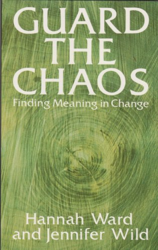 9780232520491: Guard the Chaos: Finding Meaning in Change