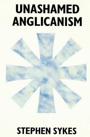 9780232521030: Unashamed Anglicanism