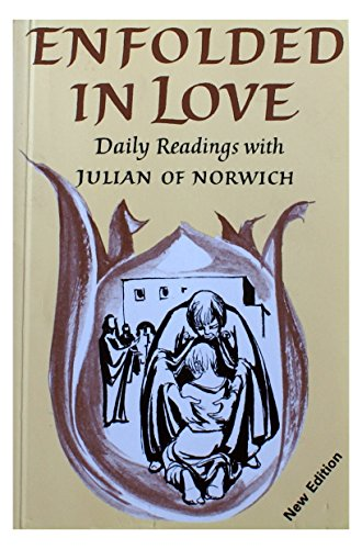 Enfolded in Love: Daily Readings with Julian: Julian of Norwich,Robert