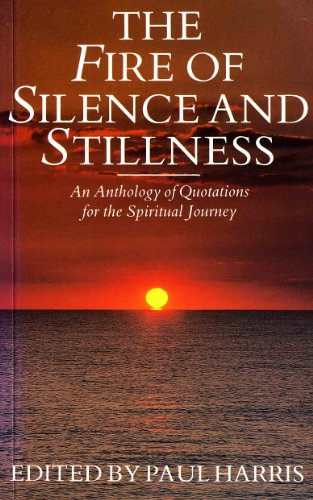 9780232521184: Fire of Silence and Stillness : Anthology of Quotations for the Spiritual Journey