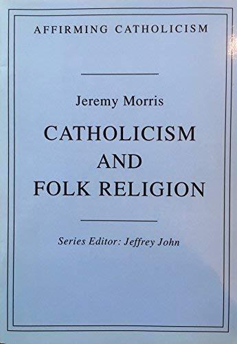 9780232521382: Catholicism and Folk Religion (Affirming Catholicism)